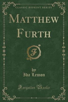 Matthew Furth (Classic Reprint)