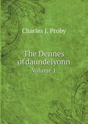 The Dennes of Daundelyonn Volume 1