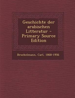 Geschichte Der Arabischen Litteratur