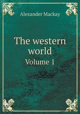The Western World Volume 1
