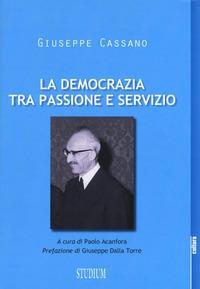 La democrazia tra passione e servizio