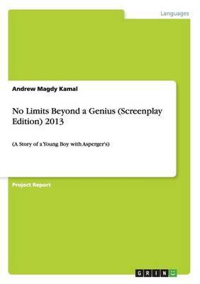 No Limits Beyond a Genius (Screenplay Edition) 2013