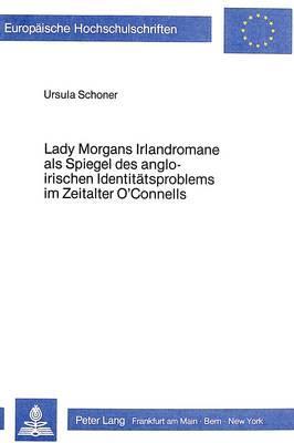 Lady Morgans Irlandromane als Spiegel des angloirischen Identitätsproblems im Zeitalter O'Connells