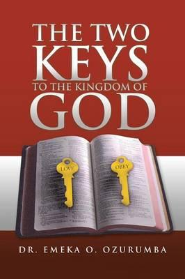 The Two Keys to the Kingdom of God