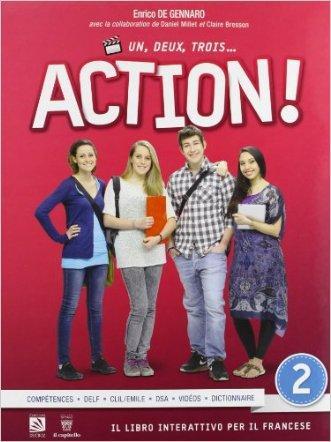 Un, deux, trois... action! Con e-book. Con espansione online. Per le Scuole superiori