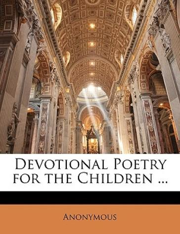 Devotional Poetry for the Children ...