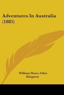 Adventures in Australia (1885)