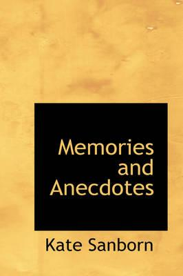 Memories and Anecdotes