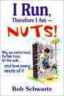I Run, Therefore I Am - Nuts