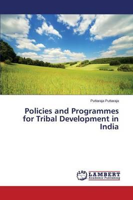 Policies and Programmes for Tribal Development in India