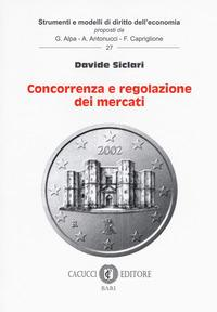 Concorrenza e regolazione dei mercati