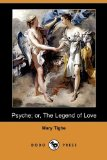 Psyche; Or, the Legend of Love