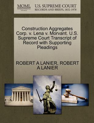 Construction Aggregates Corp. V. Lena V. Morvant. U.S. Supreme Court Transcript of Record with Supporting Pleadings