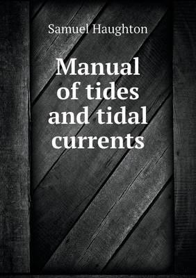 Manual of Tides and Tidal Currents
