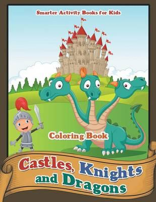 Castles, Knights and Dragons Coloring Book