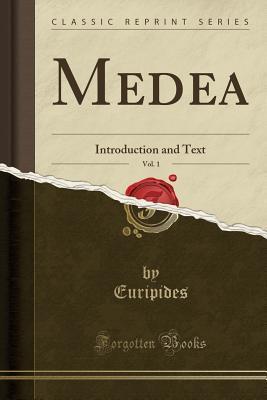 Medea, Vol. 1