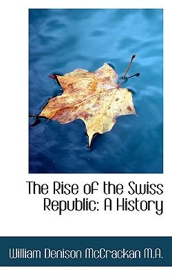Rise of the Swiss Republic