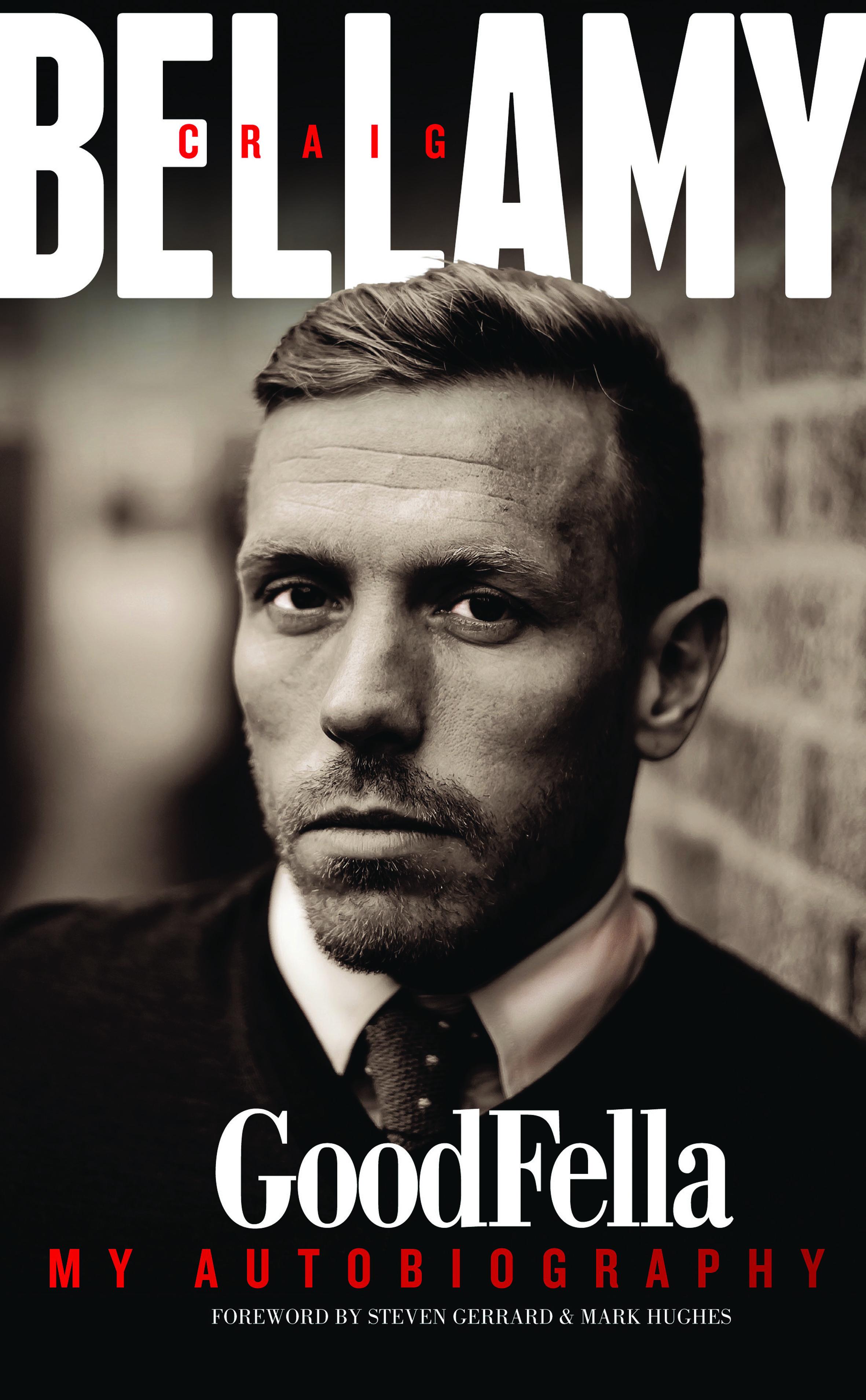 Craig Bellamy: Goodfella My Autobiography