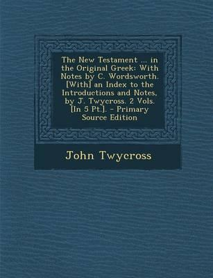 The New Testament ... in the Original Greek