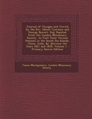 Journal of Voyages and Travels by the REV. Daniel Tyerman and George Bennet, Esq