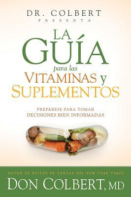 La guía para las vitaminas y suplementos / Guide for Vitamins and Supplements