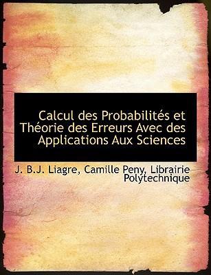 Calcul Des Probabilits Et Thorie Des Erreurs Avec Des Applic
