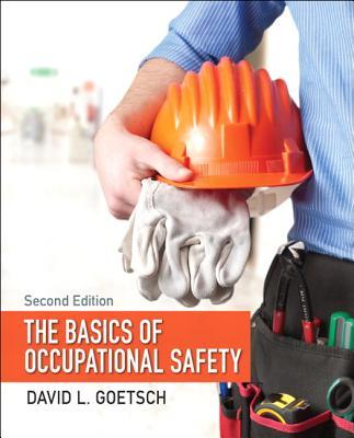 The Basics of Occupational Safety