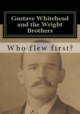 Gustave Whitehead and the Wright Brothers
