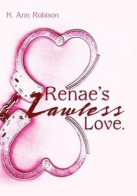 Renae's Lawless Love