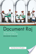 Document Raj: Writing and Scribes in Early Colonial South India