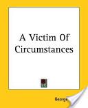 A Victim of Circumstances