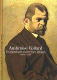 Ambroise Vollard. Un marchand d'art et ses trésors