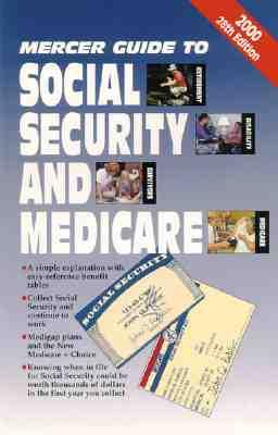Mercer Guide to Social Security and Medicare 2000