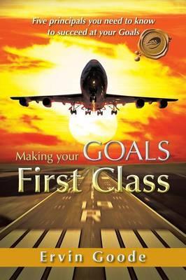 Making Your Goals First Class