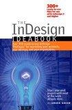 The InDesign Ideabook, 300-plus ready-to-use templates on dual format CD-ROM for use with InDesign 2, 2.1, CS, CS2