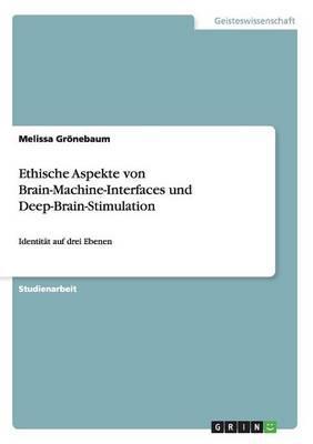 Ethische Aspekte von Brain-Machine-Interfaces und Deep-Brain-Stimulation