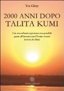 Duemila anni dopo Talita Kumi. Una straordinaria esperienza resa possibile grazie all'incontro con l'Avatar vivente Sathya Sai Baba