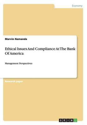 Ethical Issues And Compliance At The Bank Of America