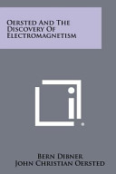 Oersted and the Discovery of Electromagnetism