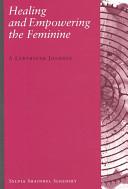 Healing and Empowering the Feminine