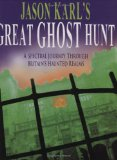 Jason Karl's Great Ghost Hunt
