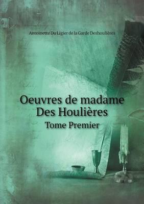 Oeuvres de Madame Des Houlieres Tome Premier