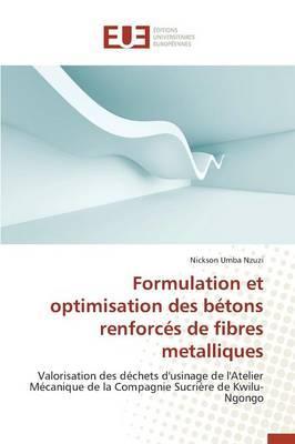 Formulation et Optimisation des Betons Renforces de Fibres Metalliques