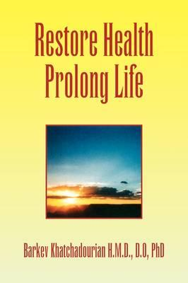 Restore Health Prolong Life