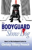 The Bodyguard and the Show Dog