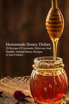 Homemade Honey Dishes