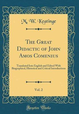The Great Didactic of John Amos Comenius, Vol. 2