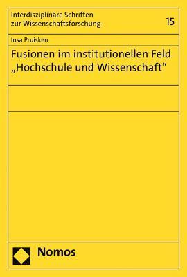 Fusionen Im Institutionellen Feld Hochschule Und Wissenschaft