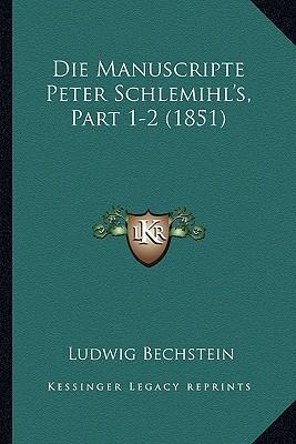 Die Manuscripte Peter Schlemihl's, Part 1-2 (1851)