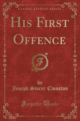 His First Offence (Classic Reprint)